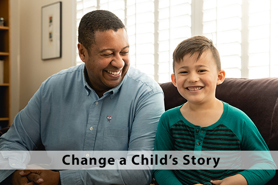 Change a Child's Story. Advocate for foster children.