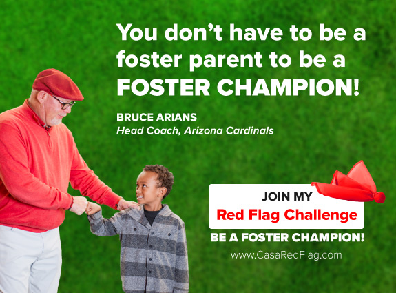Take the Red Flag Challenge. Become a CASA Volunteer.