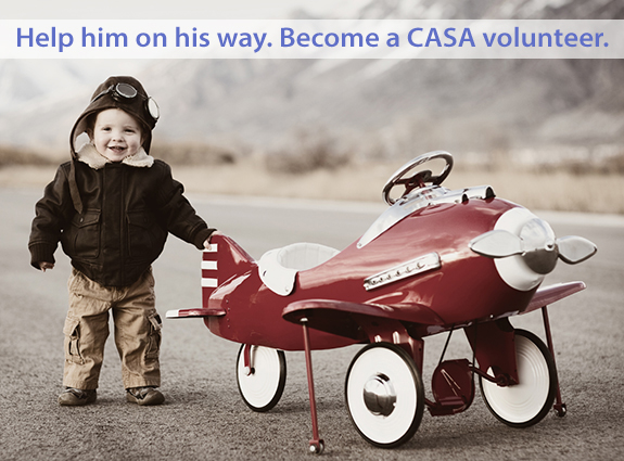 Help him on his way. Become a CASA Volunteer.