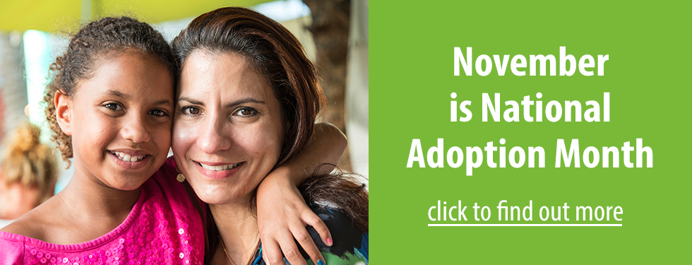 November is National Adoption Month.